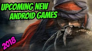 Android new upcoming games 2018
