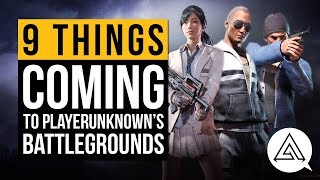 9 New Things Coming to PLAYERUNKNOWN