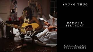 Young Thug - Daddy's Birthday [Official Audio]
