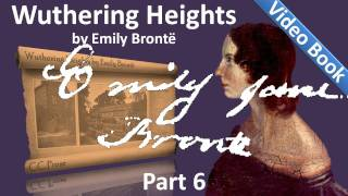 Part 6 - Wuthering Heights Audiobook by Emily Bronte (Chs 29-34)