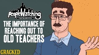 The Importance of Reaching Out To Old Teachers - People Watching #8