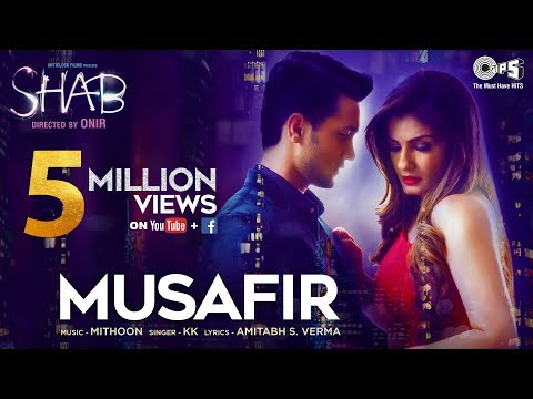 Musafir Song Video Movie Shab KK Mithoon Raveena Tandon Arpita Chatterjee Ashish Bisht