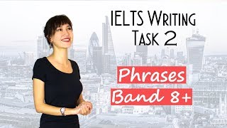IELTS Writing Task 2 Useful PHRASES and expressions for Band 8+ | Academic and General Training