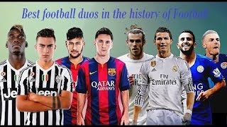 Best Football Duo 2016 ► Messi & Neymar ● Vardy & Mahrez ● Pogba & Dybala ● Ronaldo & Bale  HD