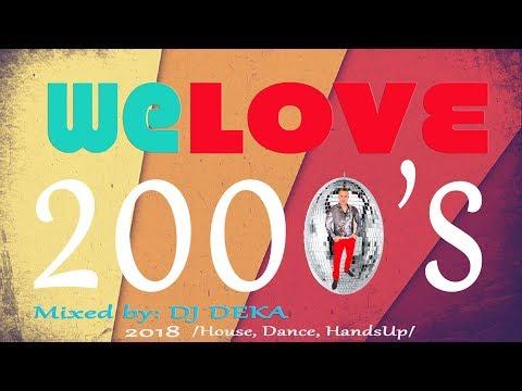 ◢DJ DEKA - We Love 2000's, Best Of RETRO Mix, Club - Dance - Hands Up 2018.02.14.