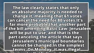 Analysis: What everyone is getting wrong about the new Jerusalem Law