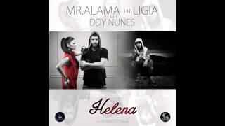 Mr. Alama & Ligia feat. Ddy Nunes - Helena (Official New Single)