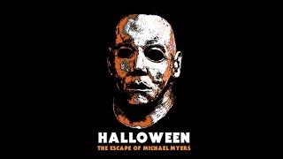 Halloween: The Escape of Michael Myers (Fan Film)