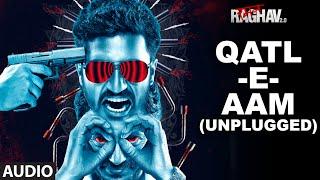 Qatl-E-Aam (Unplugged) Full Audio Song | Raman Raghav 2.0 | Nawazuddin Siddiqui | Ram Sampath