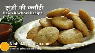 Sooji Kachori Recipe - Rawa Kachori - Semolina Kachori