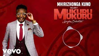 Killer T - Mhirizhonga Kuno (Official Audio)