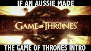 If An Aussie Made The Game Of Thrones Intro