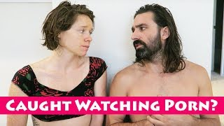 CAUGHT WATCHING PORN? || Feeling Internal Conflict? Our Experiences & Tips