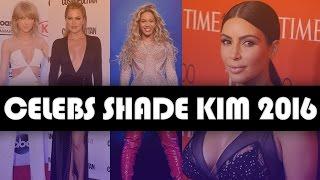 16 Celebs Who Shaded Kim Kardashian in 2016