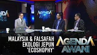 Agenda AWANI: Malaysia & falsafah ekologi Jepun