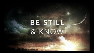 Be Still & Know - Meditation Music | Prayer Music | Worship Music | Relaxation Music | Soft Music