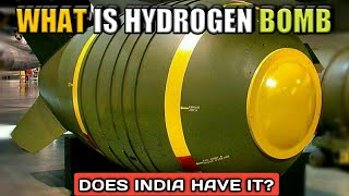 What Is Hydrogen Bomb? Does India Have A Hydrogen Bomb? Explained (Hindi)