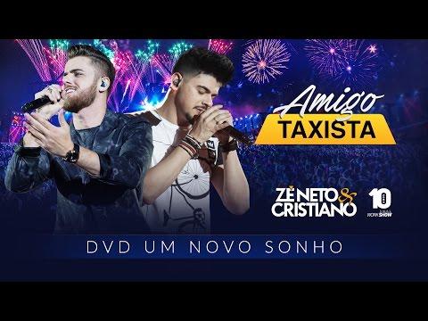 Zé Neto e Cristiano AMIGO TAXISTA DVD Um Novo Sonho