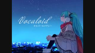 Vocaloid - オルゴールメドレー (Music Box Medley)