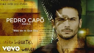 Pedro Capó - Más de Lo Que Soy (Cover Audio)
