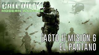 Call of Duty 4: Modern Warfare [Acto I] Misión 6: El Pantano