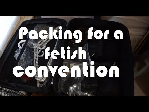 Packing for a fetish convention