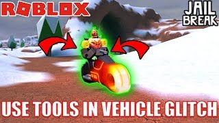 *INSANE* USE TOOLS IN VEHICLES GLITCH | Roblox Jailbreak