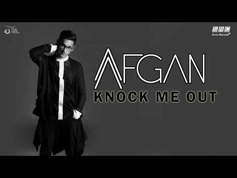 Download Lagu Afgan -  Knock Me Out  (Official Video Lyric )