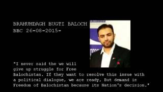 Demand is Free Balochistan - Brahumdagh Bugti Baloch