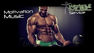 Motivation Music -  Workout motivation music