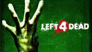 Left 4 Dead Soundtrack- 'Left 4 Dead'