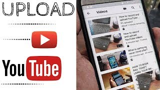 HOW TO UPLOAD VIDEOS ON YOUTUBE USING YOUR SMARTPHONE?