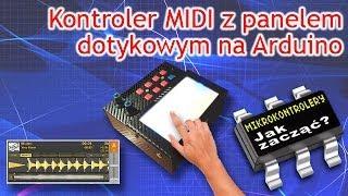 Kontroler MIDI z panelem dotykowym na Arduino