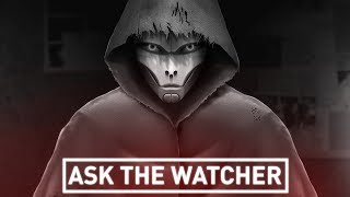 ASK THE WATCHER | EPISODE 1