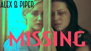 Alex & Piper || Missing || OITNB