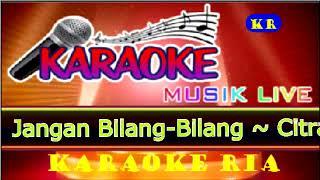 Karaoke Dangdut Populer ~ Jangan Bilang Bilang ~ Citra Marcelina
