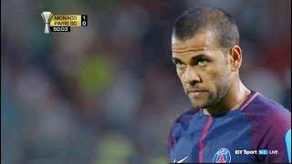 Dani Alves vs Monaco 2017 ( France Super Cup) • Monaco vs Paris Saint Germain 2017