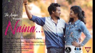 Naina - New Nagpuri Romantic Video || The Amigos Production|| Hometown Records 2018