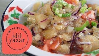 Patlıcan Salatası Nasıl Yapılır ? - İdil Yazar - Yemek Tarifleri