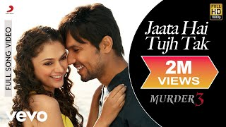 Jaata Hai Tujh Tak - Murder 3 | Randeep Hooda | Aditi Rao