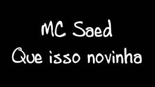 MC Saed - Que isso novinha