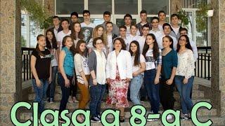 Video sfârșit de an CLASA A VIII-A C 2014-2015