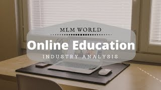 MLM Products : Online Education Industry Analysis