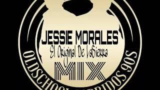 JESSIE MORALES el original de la sierra mix