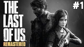 The Last of Us Remastered - Acıklı Başlangıç - Bölüm 1