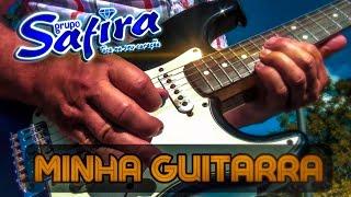 Minha Guitarra - Grupo Safira (Clipe Oficial)