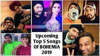Upcomming Top 5 Song Of BOHEMIA 2019