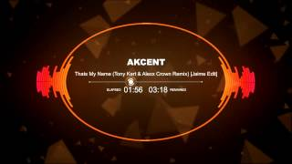 [Jaime EDIT] Akcent - Thats My Name (Tony Kart & Alexx Crown Remix)