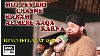 Mujh Pe Bhi Chashme Karam Mere Aaqa karna by Owais Raza Qadri full HD 1080P