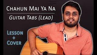 Chahun Main Ya Na - Guitar Tabs (Lead) || Lesson / Tutorial + Cover